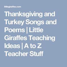 Thanksgiving and Turkey Songs and Poems  |  Little Giraffes Teaching Ideas | A to Z Teacher Stuff