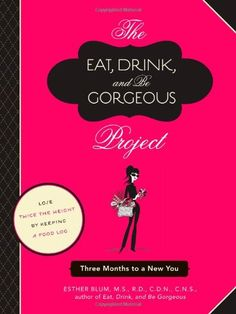 The Eat, Drink, and Be Gorgeous Project: Three Months to a New You for only $11.06 You save: $3.89 (26%)