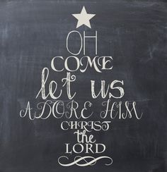 Oh Come Let Us Adore HIM ~ Christmas Printable Chalkboard Art by BeautyandtheBabe Christmas Signs, Christmas Art, All Things Christmas, Winter Christmas, Christmas Decorations, Xmas, Christmas Ideas, Christmas Paintings, Country Christmas