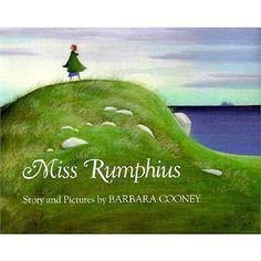 Miss Rumphius!!!  Love this book