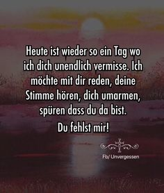 Es ist jeden Tag so. Jeder Moment ohne Dich ist un… – It's like this every day. Every moment without you is un … – Deep Love, My Love, Ex Friends, Dream Interpretation, Just Be You, In Loving Memory, Man Humor, Grief, Love Quotes