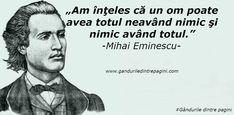 Cele mai frumoase citate de la Mihai Eminescu Deep Thoughts, Abraham Lincoln, Quotations, Poetry, Mai, Quotes, Random, Blog, Characters