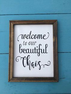 Farmhouse canvas sign - welcome to our beautiful chaos window signs, wall s Diy Signs, Home Signs, Quotes Risk, 6lack Quotes, Quotes Women, Advice Quotes, Canvas Signs, Canvas Art, Canvas Ideas