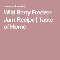 Wild Berry Freezer Jam Recipe | Taste of Home