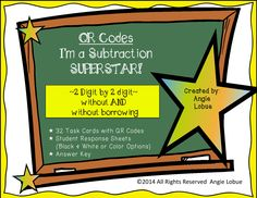 I'm a Subtraction SUPERSTAR! 2 digit by 2 digit QR subtraction task cards (with and without borrowing)  **These 32 task cards are perfect for a math center, Scoot game, partner work, or group work. See your students' faces light up when they get to check their answers by scanning the QR codes.  #subtractiontaskcards #mathtaskcards #taskcards www.facebook.com/positivelypassionateaboutteaching