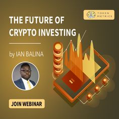 ⚡Join the Token Metrics Webinar and Discover the Future of Crypto with Ian Balina! 🔥 Get a closer look at what Token Metrics is capable of and how it can help your research. Money Trading, Crypto Market, Machine Learning, Blockchain, Closer, How To Make Money, Investing, Join, Marketing