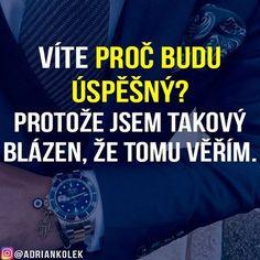 Motivace pro dnešek 😊 #motivace #uspech #praca #penize #czech #slovak #business #lifequotes #czechboy #success Little Girl Quotes, Finance, True Words, Motto, Quotations, Health Fitness, King, Humor, Motivation