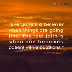 The real faith is when we are faced with tribulations. #Faith #Islam