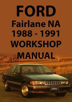 FORD Fairlane Workshop Manual: NA Series 1988-1991
