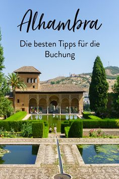 Die Alhambra in Granada Andalusien (Spanien) zählt in ganz Europa zu den schönsten Sehenswürdigkeiten. Was ihr bei der Buchung und eurem Ticketkauf beachten solltet, findet ihr in diesem Beitrag.