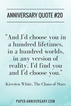 "I'm going to use this quote for my husband's anniversary card! -- ""And I'd choose you; in a hundred lifetimes, in a hundred worlds, in any version of reality, I'd find you and I'd choose you."" – Kiersten White, The Chaos of Stars My Husband Quotes, Message For Husband, Love My Husband, Boyfriend Quotes, Perfect Husband, Anniversary Card Messages, Anniversary Quotes For Him, Anniversary Gifts, Happy Anniversary To My Husband"