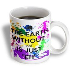 The earth without art is just eh, Ceramic Mug, Beige