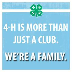 """""""4-H is more than a club.  We're a family."""""""