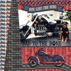 I made this title on my photo ages ago when our sweet Lobo posed by my brother-in-laws bike for me.  She was such a good dog.  I used Bad to the Bone kits and styles by Sweet Pea Designs http://daisiesanddimples.com/index.php?main_page=index&manufacturers_id=34