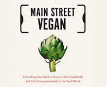 MAIN STREET VEGAN® ACADEMY Take your vegan outreach to the next level by training to be a Certified Vegan Lifestyle Coach & Educator (VLCE)