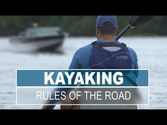 Kayaking - Rules of the Road | How To Articles - Paddling.net