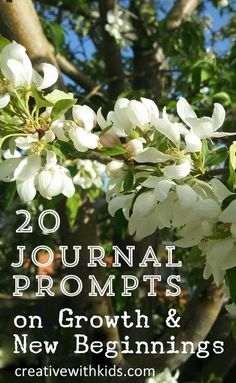 'Journal Prompts on Growth and New Beginnings...!' (via Creative With Kids)