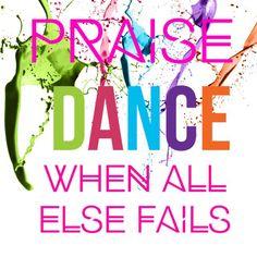 When In Doubt Dance It Out!!! 4everpraise.com #dance #praisedance