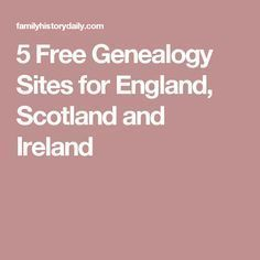5 Free Genealogy Sites for England, Scotland and Ireland Researching ancestors from England, Scotland, Wales or Ireland? Here's a list of free genealogy sites for the UK and Ireland where you can find everything Free Genealogy Sites, Genealogy Search, Family Genealogy, Ancestry Free, Ancestry Dna, Ancestry Websites, Free Genealogy Records, Genealogy Forms, Genealogy Humor