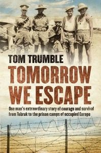 Tomorrow We Escape: One man's extraordinary story of courage and survival from Tobruk to the prison camps of occupied Europe Camps, Nonfiction, Prison, Thriller, Audiobooks, Ebooks, Survival, Europe, Adventure