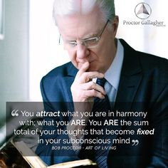 proctorgallagherFall in love with what you want. When you're in love with someone or something, you're in resonance with it, and you will begin to attract it. #BobProctor