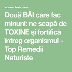 Două BĂI care fac minuni: ne scapă de TOXINE şi fortifică întreg organismul - Top Remedii Naturiste Health Fitness, Math, Plant, Math Resources, Health And Fitness, Early Math, Mathematics, Fitness