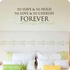 To Love and to Cherish (wall decal from WallWritten.com).