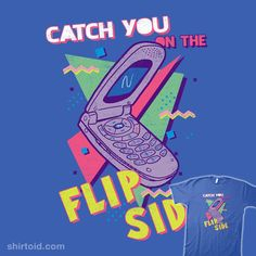 """""""Flip Side"""" by Hillary White Catch you on the flip side with my sweet flip phone! Learning To Drive, Doodle Inspiration, Flip Phones, Graffiti Wall, Communication Design, Pink Lemonade, Vaporwave, Flipping, The Funny"""