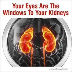 Learn What Your #Eyes Say About Your Kidney's #Health
