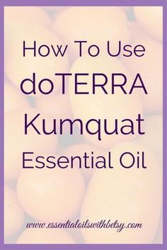 What Is doTERRA Kumquat Essential Oil? doTERRA Kumquat is an essential oil that is cold pressed extracted from the peel. Kumquat has a citrus, clean, fresh, and sweet aroma. For intellectual oilers, the scientific name is Fortunella japonica. Kumquat is also known as Citrus japonica. How Do I Use doTERRA Kumquat Essential Oil? You can use Kumquat from doTERRA aromatically, topically, or internally. The positive effects of essential oils wear off as your body uses them. Reapply as you feel…