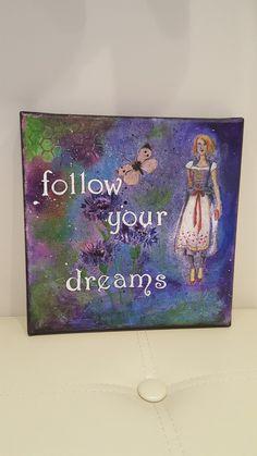 Follow your dreams #mixedmedia #canvas # #art