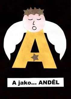 Dekorace do třídy i zajímavý způsob jak nenásilně vštípit dětem abecedu. Zároveň tak děti začnou vnímat první písmenka jednotlivých slov. Často jsem to viděla na britských stránkách. Tak proč ne vytvořit je i česky :-) A jako ANDĚL! Preschool, Angel, Movie Posters, Lyrics, Kid Garden, Film Poster, Kindergarten, Billboard, Preschools
