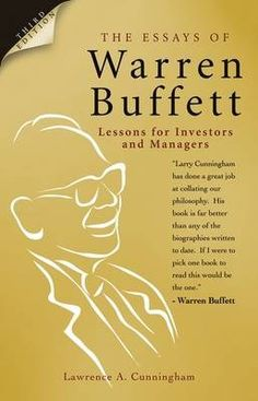 The Essays of Warren Buffett: Lessons for Investors and Managers by Lawrence A.