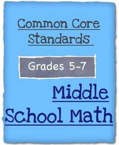 Common Core Math - Middle School Math - Grades 5 - 7. I really need to get into this teachers pay teachers thing.