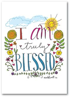 I Am Truly Blessed Daily Affirmations 11 x 17 Print by ecdesign, $24.00 YES I AM!