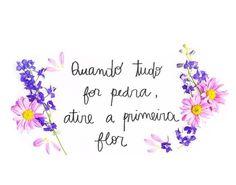 flores frases tumblr - Pesquisa Google
