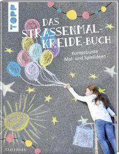 Das Straßenmalkreide-Buch von Julia Hansen https://www.topp-kreativ.de/das-strassenmalkreide-buch-7632.html #frechverlag #topp #diy #basteln #kinder #malen #kreide