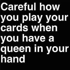 Truth. Cherish your Queen men and don't take her for granted.