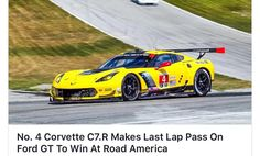 No.4 Corvette C7.R makes last lap pass in Ford GT to win at Road America!