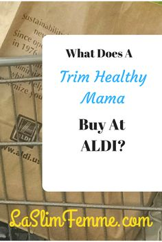 Trim Healthy Mama Aldi shopping list -because THM and ALDI are a match made in heaven. Here's what to buy at ALDI for THM. Trim Healthy Mama Diet, Get Healthy, Healthy Meals, Eating Healthy, Healthy Living, Aldi Shopping List, Healthy Shopping, Thm Recipes, Dinner Recipes