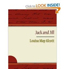 Jack and Jill by Louisa May Alcott.  Free read