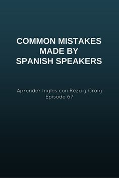 Common mistakes made by Spanish speakers – AIRC67