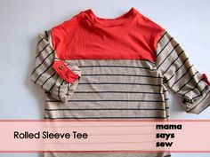 http://mama-says-sew.blogspot.com/2013/01/rolled-sleeve-tee-pattern.html#more
