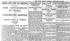 """Free State in being: New Government at work"": On 16 January 1922, The Irish Times reported on the formal formation of the Irish Free State Provisional Government."