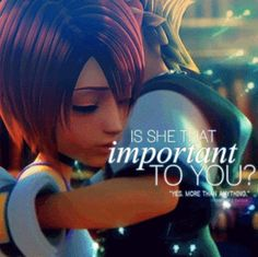 """Sora x Kairi   """"Is she that important to you?"""" """"Yes, more than anything"""""""