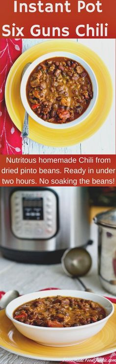 Instant Pot Six Gun Chili from dried Pinto beans in under two hours.