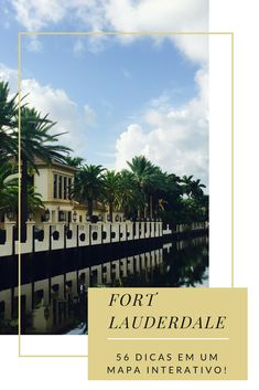 Fort Lauderdale:50+ tips in an interactive map! Download here!/Fort Lauderdale: 50+ dicas em um mapa interativo!