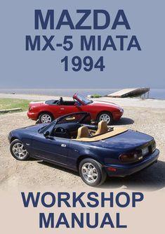 Mazda Miata Mx5 1994 Workshop Manual Miata Miata Mx5 Mazda Miata Mx5