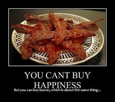 Everything is better with bacon!