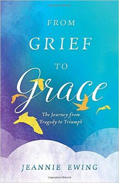 From Grief to Grace, by Jeannie Ewing – Book Review - by Virginia Lieto - Little did I know how much I would need to read From Grief to Grace when I began on page 1. Here's a book that will benefit us all. Read to learn why. http://virginialieto.com/grief-grace-jeannie-ewing-book-r…/…